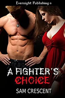 A Fighter's Choice by [Sam Crescent]