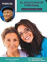 El adulto mayor funcional: Una experiencia práctica