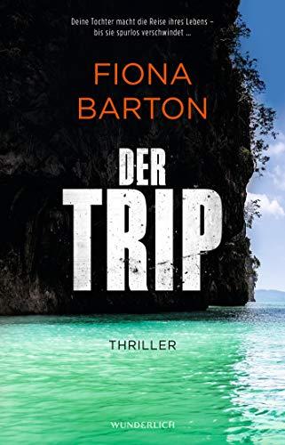 Der Trip: Deine Tochter macht die Reise ihres Lebens – bis sie spurlos verschwindet … (Detective Bob Sparkes, Band 3)