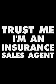 Trust Me I'm An Insurance Sales Agent: Funny Writing Notebook, Journal For Work, Daily Diary, Planner, Organizer for Insurance Salespersons