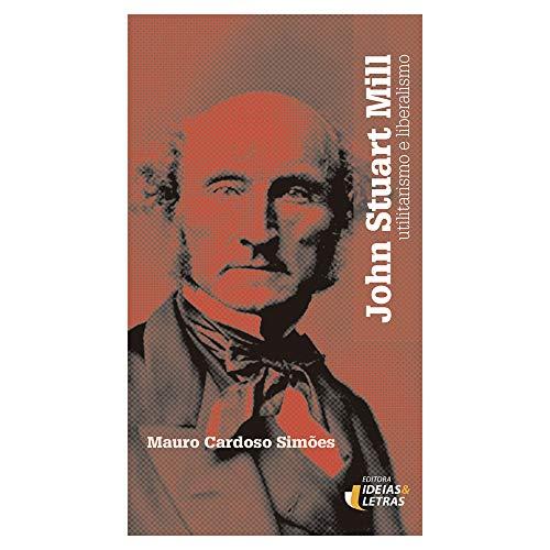 A filosofia moral de John Stuart Mill: Utilitarismo e liberalismo