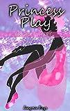 Princess Play: Solo Sissy Homoerotica (Lingerie Boys Book 2)