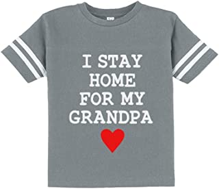 I Stay Home for My Grandpa Toddler Jersey T-Shirt