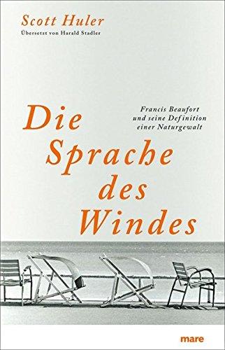 Die Sprache des Windes. Francis Beaufort und seine Definition einer Naturgewalt
