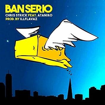 Ban Serio (feat. Ataniro)