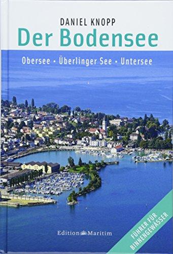 Der Bodensee: Obersee, Untersee, Überlinger See