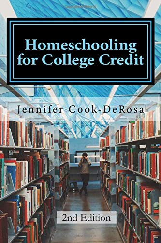 Compare Textbook Prices for Homeschooling for College Credit: A Parent's Guide to Resourceful High School Planning  ISBN 9781724337610 by Cook DeRosa, Jennifer,LaJoy, Cindy,Gregory, LeAnn