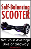 Self-Balancing Scooter: Not Your Average Bike Or Segway!