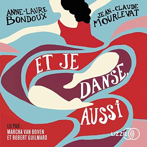 Et je danse, aussi                   De :                                                                                                                                 Anne-Laure Bondoux,                                                                                        Jean-Claude Mourlevat                               Lu par :                                                                                                                                 Marcha Van Boven,                                                                                        Robert Guilmard                      Durée : 7 h et 36 min     5 notations     Global 4,8