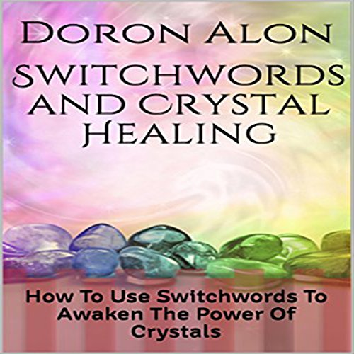 Switchwords and Crystal Healing Titelbild