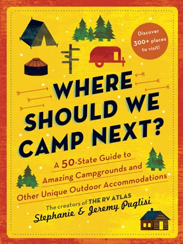 Where Should We Camp Next? : A 50-State Guide to...