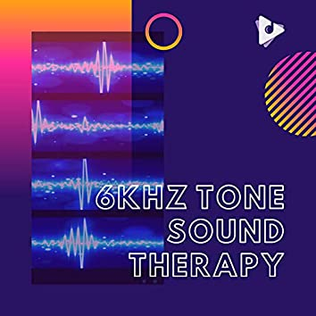 6kHz Tone Sound Therapy