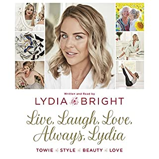 Live, Laugh, Love, Always, Lydia                   By:                                                                                                                                 Lydia Bright                               Narrated by:                                                                                                                                 Lydia Bright                      Length: 4 hrs and 48 mins     5 ratings     Overall 3.8
