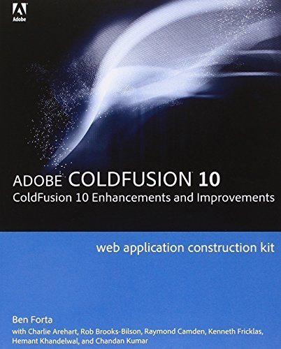 Adobe ColdFusion Web Application Construction Kit: ColdFusion 10 Enhancements and Improvements by Ben Forta (2013-04-08)