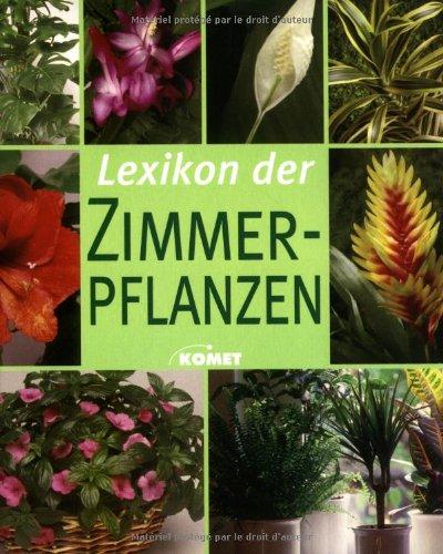Lexikon der Zimmerpflanzen. Die...