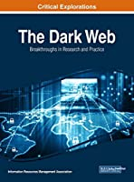 The Dark Web: Breakthroughs in Research and Practice (Critical Explorations)