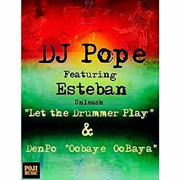 Let The Drummer Play & Oobaye Oobaya