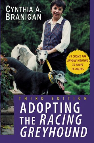 Compare Textbook Prices for Adopting the Racing Greyhound Third Edition ISBN 0785555869585 by Branigan, Cynthia A.