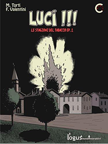Luci !!!: Le stagioni del tabacco (Comics Vol. 1) (Italian Edition)