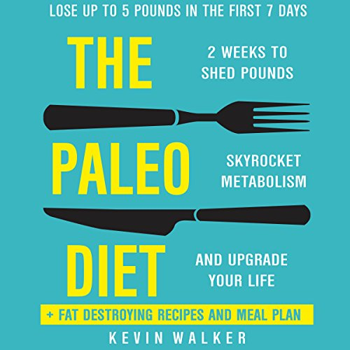 Paleo Diet: 2 Weeks to Shed Fat, Skyrocket Metabolism, and Upgrade Your Life audiobook cover art