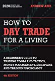 How to Day Trade for a Living: Tools and Tactics