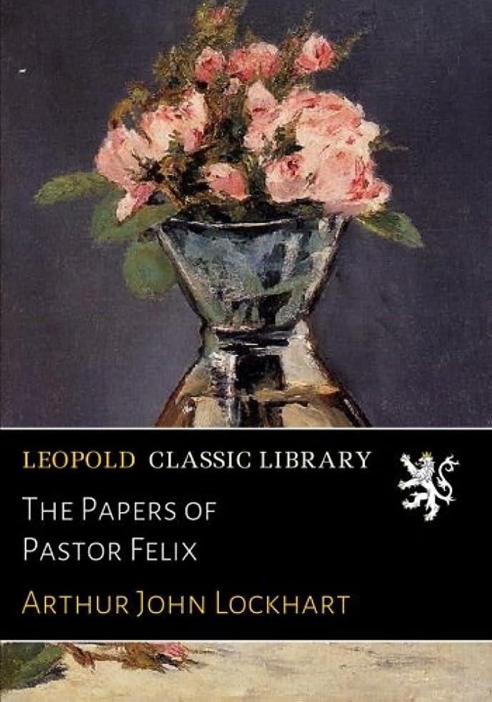 組み合わせる所属含めるThe Papers of Pastor Felix