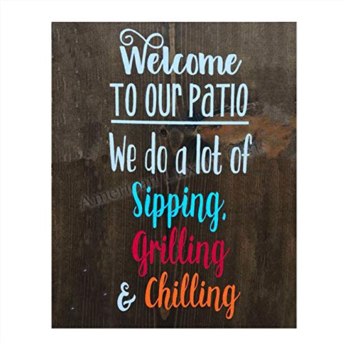 """""""Welcome to Our Patio- Sipping-Grilling-Chillin""""-Rustic Wall Art-8 x 10"""" Wall Art Print- Ready to Frame. Replica Distressed Photo Print. Perfect for Home-Cabin-Deck-Lodge-Lake. Printed on Photo Paper."""