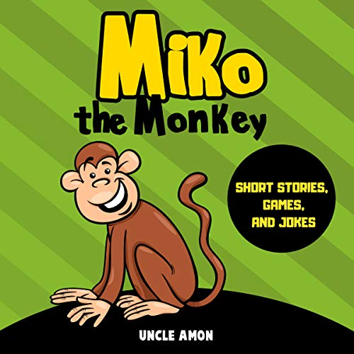 Miko the Monkey: Short Stories, Games, and Jokes                   Written by:                                                                                                                                 Uncle Amon                               Narrated by:                                                                                                                                 Elizabeth Walker                      Length: 27 mins     Not rated yet     Overall 0.0