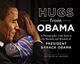 [Hugs from Obama: A Photographic Look Back at The Warmth and Wisdom of President Barack Obama] - (M. Sweeney)