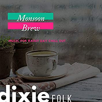 Monsoon Brew - Music For Rainy Day Chill Out