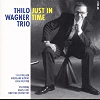 Just in Time by Thilo Wagner Trio