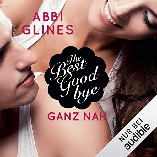 The Best Goodbye - Ganz nah audiobook cover art