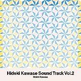 Hideki Kawase Sound Track Vol.2