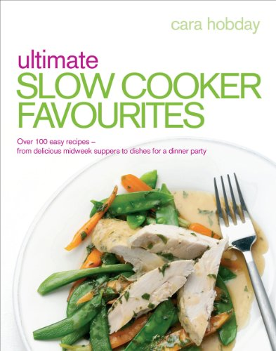 Ultimate Slow Cooker Favourites: Over 100 easy and delicious recipes (English Edition)