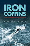 Iron Coffins: A U-boat Commander's War, 1939-45 (Cassell Military Paperbacks)