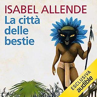 La città delle bestie                   Di:                                                                                                                                 Isabel Allende                               Letto da:                                                                                                                                 Evelina Nazzari                      Durata:  9 ore e 46 min     74 recensioni     Totali 4,5