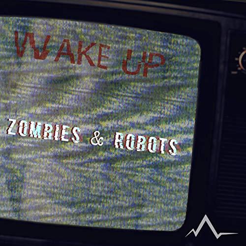 Zombies & Robots [Explicit]