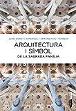 Arquitectura I Símbol De La Sagrada Família (FORA COL·LEC) de Jordi Bonet Armengol (11 abr 2013) Tapa blanda