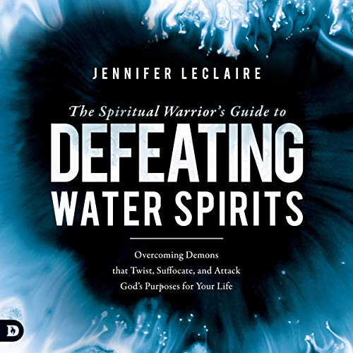 The Spiritual Warrior's Guide to Defeating Water Spirits audiobook cover art