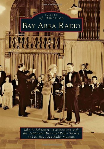 Bay Area Radio (Images of America) by John F. Schneider (2012-03-05)
