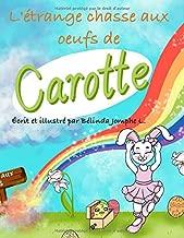 L'étrange chasse aux oeufs de Carotte (French Edition)