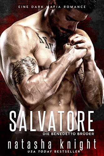 Salvatore: Die Benedetto Brüder (Die Benedetto Mafia 1)