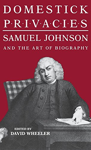 Download Domestick Privacies: Samuel Johnson and the Art of Biography 0813116120