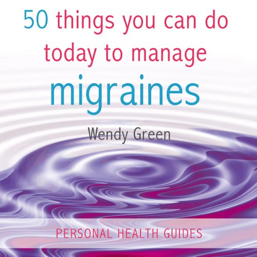 50 Things You Can Do Today to Manage Migraines cover art