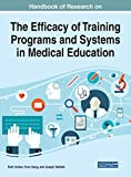 Image of Handbook of Research on the Efficacy of Training Programs and Systems in Medical Education (Advances in Medical Education, Research, and Ethics)