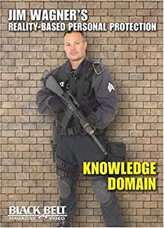 Knowledge Domain: Jim Wagner's Reality-Based Personal Protection Self-defense