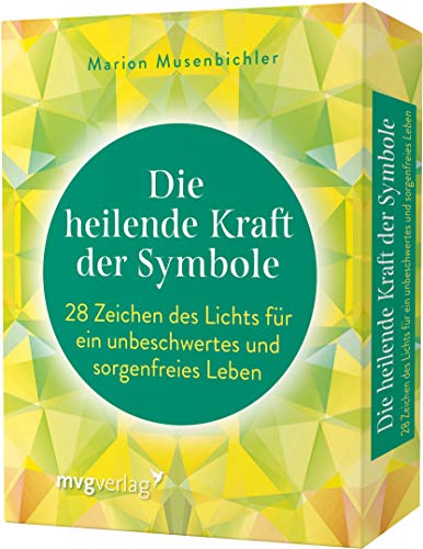 Die heilende Kraft der Symbole: 28 Zeichen des Lichts für ein unbeschwertes und...