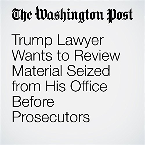 Trump Lawyer Wants to Review Material Seized from His Office Before Prosecutors copertina