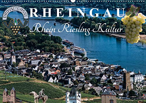 Rheingau - Rhein Riesling Kultur (Wandkalender 2021 DIN A2 quer)