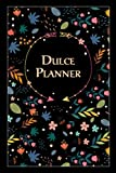 Dulce Planner: Undated Weekly Planner Gift for Dulce, Daily Gratitude Journal, To Do List, Habits Tracker, Personal Notes and Quote of the Week